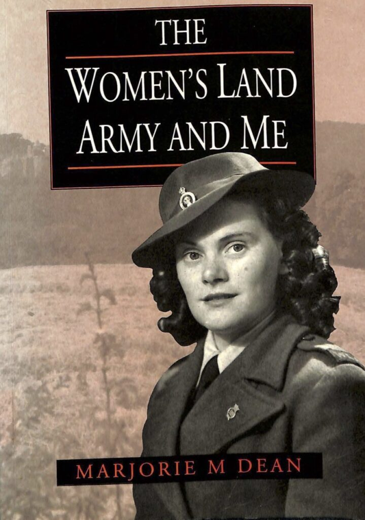 The Women's Land Army and Me