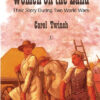 Reprint of Carol Twinch's 'Women on the Land: Their Story During World Wars'